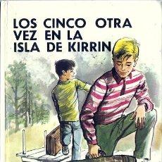 Libros de segunda mano: LOS CINCO OTRA VEZ EN LA ISLA DE KIRRIN / ENID BLYTON . Lote 17741702