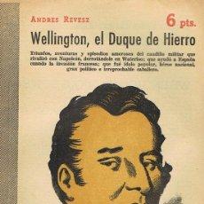 Libros de segunda mano: REVISTA LITERARIA, ARTE GRÁFICA, NOVELAS Y CUENTOS, WELLINGTON EL DUQUE DE HIERRO. Lote 17767536