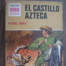 Libros de segunda mano: EL CASTILLO AZTECA. MAY, KARL. HISTORIAS SELECCIÓN 9. BRUGUERA. Lote 18306709