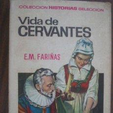 Libros de segunda mano: VIDA DE CERVANTES. FARIÑAS, E.N. 1967. BRUGUERA. Nº8. Lote 19284226