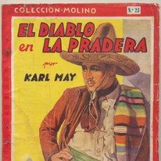 Livros em segunda mão: COLECCIÓN MOLINO Nº 23. EL DIABLO DE LA PRADERA POR KARL MAY. ILUSTRADA. MOLINO 1944. Lote 19345277