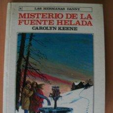 Libros de segunda mano: LAS HERMANAS DANNY - NÚMERO 2 - MISTERIO DE LA FUENTE HELADA. Lote 27571122
