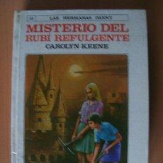 Libros de segunda mano: LAS HERMANAS DANNY - NÚMERO 12 - MISTERIO DEL RUBÍ REFULGENTE. Lote 27571119