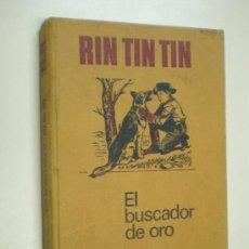 Libros de segunda mano: RIN TIN TIN EL BUSCADOR DE ORO EDITORIAL BRUGUERA BARCELONA 1969. Lote 19972859