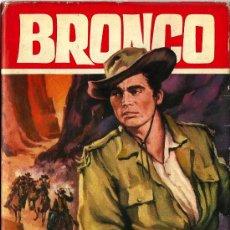 Libros de segunda mano: BRONCO EN LA BANDA DEL PASO . 1ª ED. , 1964. Lote 27273565