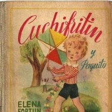 Libros de segunda mano: CUCHIFRITÍN Y PAQUITO / ELENA FORTÚN ; ILUSTRACIONES DE SERNY- 1948 * AGUILAR * . Lote 27396122
