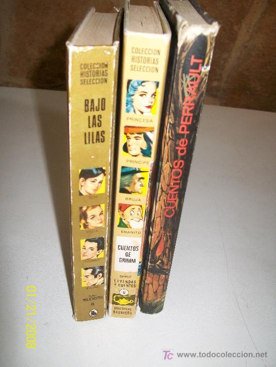 TRES LIBROS : CUENTOS DE PERRAULT-1967-CUENTOS DE GRIMM-1974-BAJO LAS LILAS-1982, 1ª. EDC (Libros de Segunda Mano - Literatura Infantil y Juvenil - Novela)