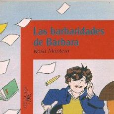 Libros de segunda mano: LAS BARBARIDADES DE BÁRBARA DE ROSA MONTERO. Lote 21755607