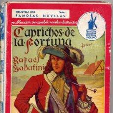 Libros de segunda mano: RAFAEL SABATINI / CAPRICHOS DE LA FORTUNA (E.MOLINO Nº 25 FAMOSAS NOVELAS AÑO III TAPA DURA). Lote 22380960