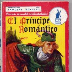 Libros de segunda mano: RAFAEL SABATINI / EL PRINCIPE ROMANTICO (E.MOLINO Nº 28 FAMOSAS NOVELAS AÑO III TAPA DURA). Lote 22380999