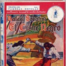 Libros de segunda mano: RAFAEL SABATINI / EL CISNE NEGRO (E.MOLINO Nº 32 FAMOSAS NOVELAS AÑO IV TAPA DURA. Lote 22381078