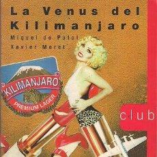 Libros de segunda mano: MIQUEL DE PALOL & XAVIER MORET / LA VENUS DEL KILIMANJARO . ED. CRÜILLA 1998.1ª EDICIÓ . CATALÁN. Lote 22861519
