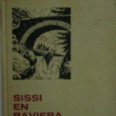 Libros de segunda mano: SISSI EN BAVIERA. D'ISARD MARCEL. 1973 COLECCIÓN HISTORIAS SELECCIÓN. SERIE SISSI Nº 8. Lote 23140556