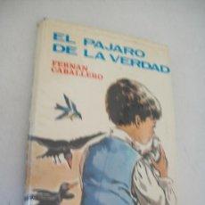 Libros de segunda mano: EL PAJARO DE LA VERDAD Y OTROS CUENTOS//FERNAN CABALLERO//EDT: LABOR, 1969. Lote 23469871