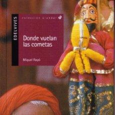 Libros de segunda mano: DONDE VUELAN LAS COMETAS - MIQUEL RAYÓ - EDELVIVES COLECCION ALANDAR. Lote 25138558