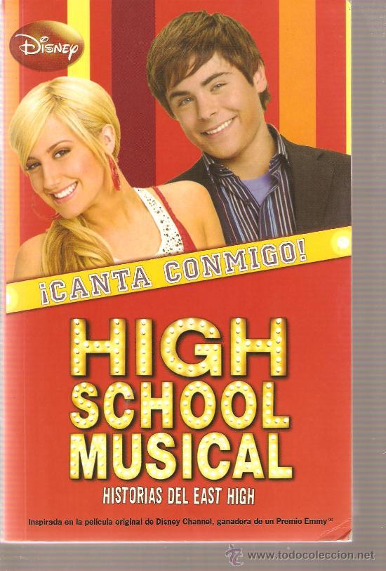 HIGH SCHOOL MUSICAL - CANTA CONMIGO - HISTORIAS DEL EAST SHIGH (Libros de Segunda Mano - Literatura Infantil y Juvenil - Novela)