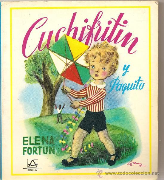 CUCHIFRÍN Y PAQUITO DE ELENA FORTÚN (AGUILAR) (Libros de Segunda Mano - Literatura Infantil y Juvenil - Novela)