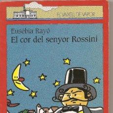 Libros de segunda mano: EL COR DEL SENYOR ROSSINI DE EUSÈBIA RAYÓ. Lote 26023919