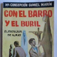 Libros de segunda mano: CON EL BARRO Y EL BURIL. N198. M CONCEPCION GUMIEL . EDIT. ESCELICER S.L. NUEVO SIN LEER.. Lote 27045642