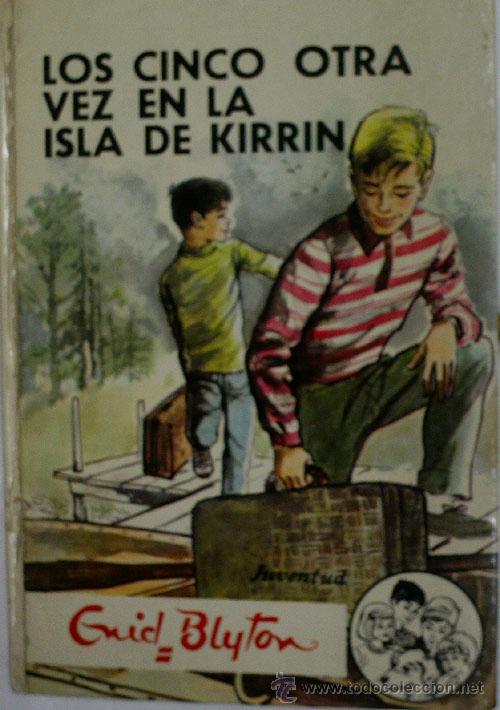 LOS CINCO OTRA VEZ EN LA ISLA DE KIRRIN. BLYTON ENID. 1976 EDITORIAL BRUGUERA (Libros de Segunda Mano - Literatura Infantil y Juvenil - Novela)