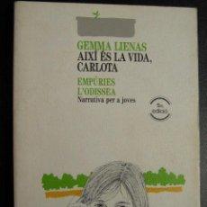 Libros de segunda mano: AIXÍ ÉS LA VIDA, CARLOTA. LIENAS, GEMMA. 1991. Lote 27148729