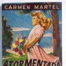 Libros de segunda mano: ATORMENTADA. Nº 83. CARMEN MARTEL. EDICC. ESCELICER S. L., NUEVO SIN LEER.. Lote 27259215