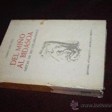 Libros de segunda mano: 0156- FANTÁSTICO LIBRO ' DEL MIÑO AL BIDASOA', NOTAS DE UN VAGABUNDAJE, CAMILO JOSE CELA, AÑO 1961. Lote 27233591