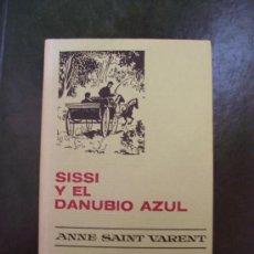 Libros de segunda mano: SISSÍ Y EL DANUBIO AZUL - COLECCIÓN HISTORIAS SELECCIÓN - ED. BRUGUERA 1973. Lote 27338904