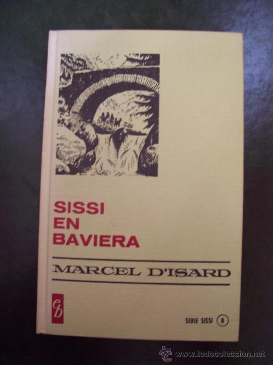 SISSÍ EN BAVIERA - COLECCIÓN HISTORIAS SELECCIÓN - ED. BRUGUERA 1972 (Libros de Segunda Mano - Literatura Infantil y Juvenil - Novela)