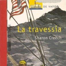 Libros de segunda mano: LA TRAVESSIA DE SHARON CREECH (CRUILLA). Lote 27767931