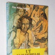 Libros de segunda mano: UT Y LAS ESTRELLAS POR PILAR MOLINA LLORENTE DE EDITORIAL NOGUER EN BARCELONA 1980 PRIMERA EDICIÓN. Lote 27803253