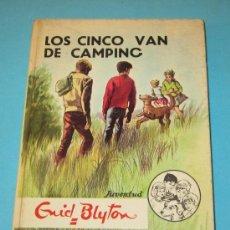 Libros de segunda mano: LOS CINCO VAN DE CAMPING. ENID BLYTON ( L11 ). Lote 27861471