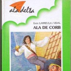 Libros de segunda mano: ALA DE CORB - ENRIC LARREULA I VIDAL - EDIT. BAULA - COLECCION ALA DELTA - 1993. Lote 28003959