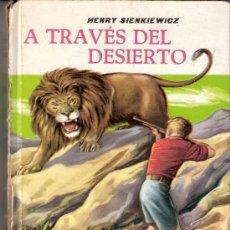 Libros de segunda mano: A TRAVÉS DEL DESIERTO. HANRY SIENKIEWICZ. COLECCIÓN JUVENIL CADETE. EDITORIAL MATEU. 1ª EDICIÓN 1963. Lote 28518231