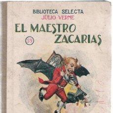 Libros de segunda mano: EL MAESTRO ZACARÍAS - JULIO VERNE - ED. RAMÓN SOPENA - BIBLIOTECA SELECTA Nº 59. Lote 28676994