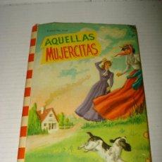 Libros de segunda mano: ANTIGUO LIBRO AQUELLAS MUJERCITAS DE EDIT. FELICIDAD IMPECABLE .AÑO 1963.. Lote 28938594