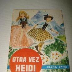 Libros de segunda mano: ANTIGUO LIBRO OTRA VEZ HEIDI DE JUANA SPYRI EDIT. GAISA IMPECABLE .AÑO 1962.. Lote 28938681
