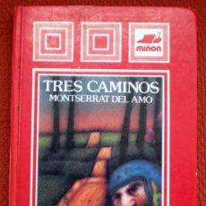 Libros de segunda mano: TRES CAMINOS;MONTSERRAT DEL AMO;MIÑÓN 1983. Lote 29225869