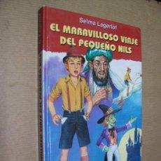 Libros de segunda mano: SELMA LAGERLÖF - EL MARAVILLOSO VIAJE DEL PEQUEÑO NILS - 1998 - ILUSTRADO. Lote 29343945