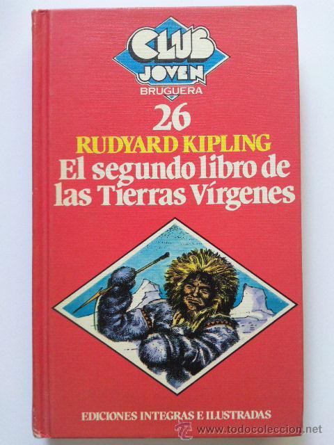 EL SEGUNDO LIBRO DE LAS TIERRAS VIRGENES - RUDYARD KIPLING - CLUB JOVEN BRUGUERA Nº 26 (Libros de Segunda Mano - Literatura Infantil y Juvenil - Novela)