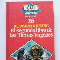 Libros de segunda mano: EL SEGUNDO LIBRO DE LAS TIERRAS VIRGENES - RUDYARD KIPLING - CLUB JOVEN BRUGUERA Nº 26. Lote 29450592