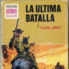 Libros de segunda mano: BRUGUERA HISTORIAS SELECCIÓN : KARL MAY - LA ÚLTIMA BATALLA (1970). Lote 29619801
