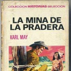 Libros de segunda mano: BRUGUERA HISTORIAS SELECCIÓN : KARL MAY - LA MINA DE LA PRADERA (1970). Lote 29619813
