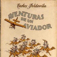Libros de segunda mano: CARLOS SOLDEVILA - AVENTURAS DE UN AVIADOR - ILUSTRACIONES DE JUNCEDA - ED. MEDITERRÁNEAS - 1943. Lote 29894133