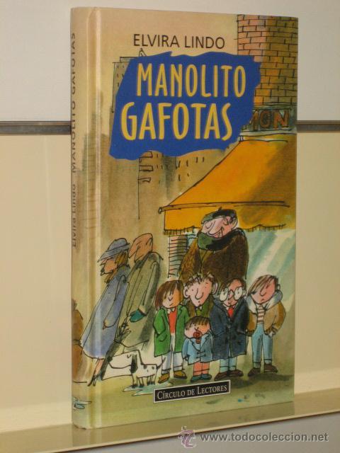 MANOLITO GAFOTAS - ELVIRA LINDO - CIRCULO LECTORES (Libros de Segunda Mano - Literatura Infantil y Juvenil - Novela)