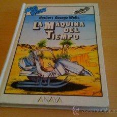 Libros de segunda mano: LA MÁQUINA DEL TIEMPO - HERBERT GEORGE WELLS - LIBRO NOVELA TUS LIBROS ANAYA TAPA DURA. Lote 30252553
