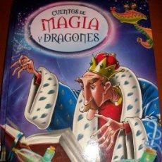Libros de segunda mano: CUENTOS DE MAGIA Y DRAGONES - 130 PAG - ILUSTRACIONES A TODO COLOR - LIBSA - NUEVO - TAPA ACOLCHADA. Lote 30385781
