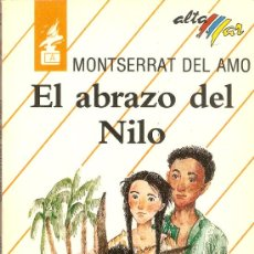 Libros de segunda mano: EL ABRAZO DEL NILO-MONTSERRAT DEL AMO--EDITOR: BRUÑO -EDICIÓN:1988. Lote 30538163