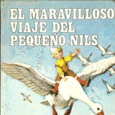 Libros de segunda mano: EL MARAVILLOSO VIAJE DEL PEQUEÑO NILS-SELMA LAGERLOF-EDITOR:EDIVAL -EDICIÓN:1979. Lote 30539275