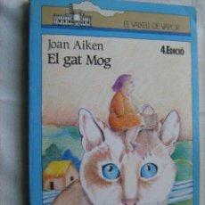 Libros de segunda mano: EL GAT MOG. AIKEN, JOAN. 1988. SM. Lote 176001782
